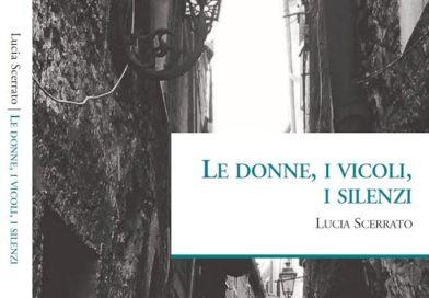 """Pontecorvo – Oggi la presentazione del libro """"Le donne, i vicoli e i silenzi"""" di Lucia Scerrato"""